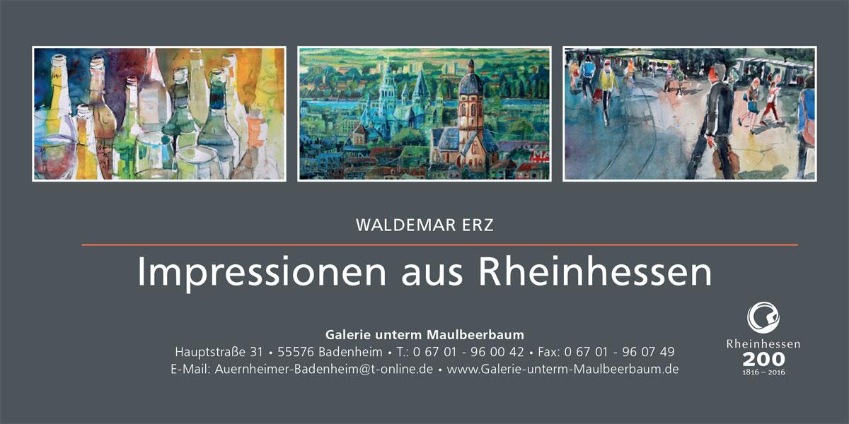 Waldemar Erz: Impressionen aus Rheinhessen, Galerie unterm Maulbeerbaum, Badenheim / Rheinhessen