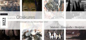 """Ausstellung """"Obskures"""", GALERIE H22, Wiesbaden"""