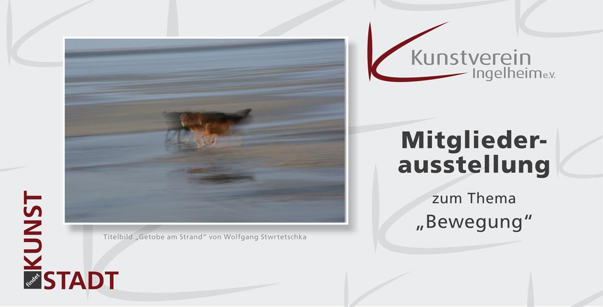 """Mitgliederausstellung """"Bewegung"""", Kunstverein Ingelheim e.V."""